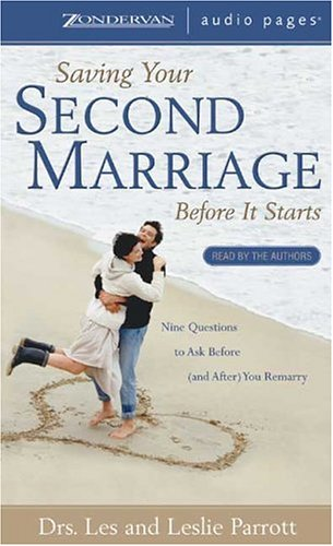 Saving Your Second Marriage Before It Starts: Nine