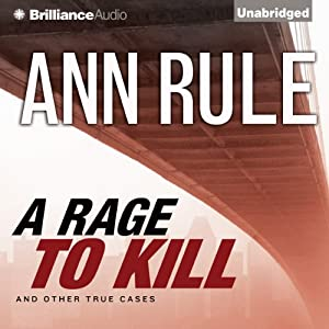 A Rage to Kill and Other True Cases Audiobook