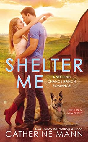 Shelter Me (Second Chance Ranch Book 1) - Chance Ranch