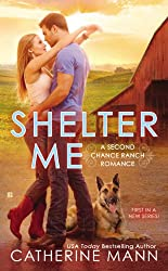 Shelter Me (Second Chance Ranch Book 1)