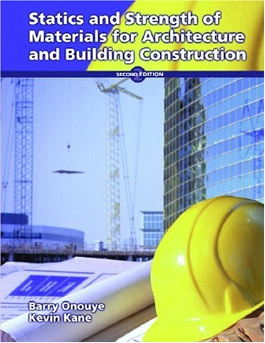 Statics and Strength of Materials for Architecture and Building Construction (2nd Edition)