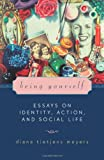 img - for Being Yourself: Essays on Identity, Action, and Social Life (Feminist Constructions) book / textbook / text book