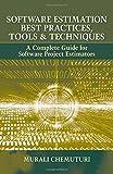 Software Estimation Best Practices, Tools, & Techniques: A Complete Guide for Software Project Estimators