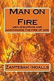 Man on Fire, Zantesah Ingalls, 0615631193