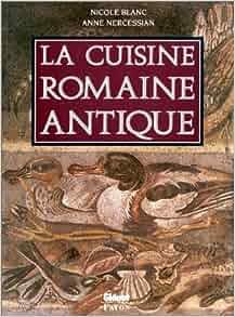 La cuisine romaine antique collection le verre et l - Cuisine romaine antique ...