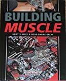Building Muscle: How to Make a Good Engine Great
