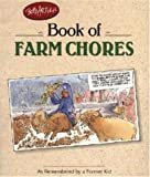 img - for Bob Artley's Book of Farm Chores: As Remembered by a Former Kid book / textbook / text book