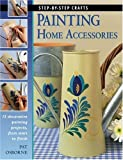 Painting Home Accessories, Pat Osborne, 158923135X