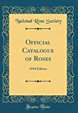 Amazon / Forgotten Books: Official Catalogue of Roses 1910 Edition Classic Reprint (National Rose Society)