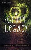A Grimm Legacy (Grimm Tales) (Volume 1)