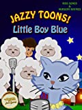 Jazzy Toons! - Little Boy Blue - Kids Songs & Nursery Rhymes