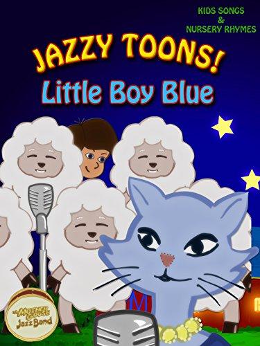 Jazzy Toons! - Little Boy Blue - Kids Songs & Nursery Rhymes