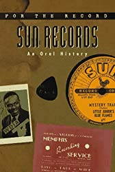 Sun Records: An Oral History (For the Record)