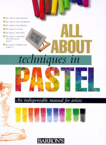(All About Techniques in Pastel (All About Techniques Art Series))