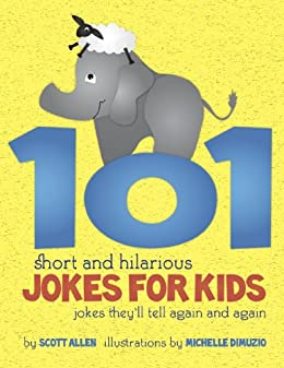 101 Short and Hilarious Jokes For Kids - Jokes They'll Tell Again and Again by [Allen, Scott]