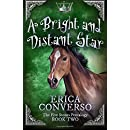 A Bright and Distant Star: The Five Stones Pentalogy - Book Two (Volume 2)