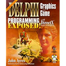 Delphi Graphics and Game Programming Exposed! with DirectX [With Contains Programming Examples...]