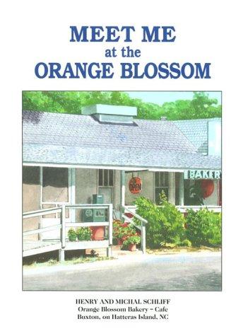 Meet Me at the Orange Blossom
