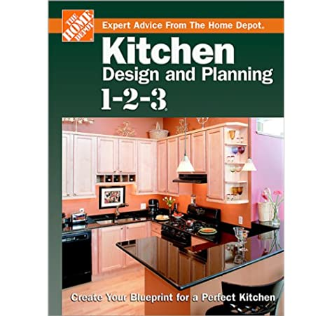 Kitchen Design And Planning 1 2 3 Create Your Blueprint For A Perfect Kitchen Home Depot 1 2 3 Home Depot Amazon Com Books
