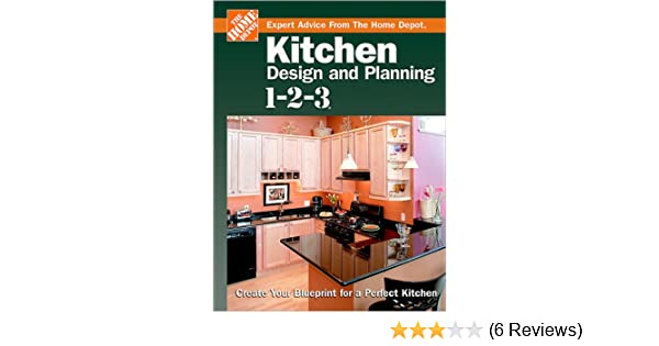 Kitchen design and planning 1 2 3 create your blueprint for a kitchen design and planning 1 2 3 create your blueprint for a perfect kitchen home depot 1 2 3 home depot amazon books malvernweather Choice Image