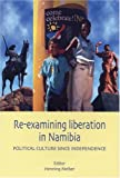 Re-Examining Liberation in Namibia, Henning Melber, 9171065164
