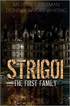 Book Strigoi: The First Family by Michael S. Freeman (2016-03-30)