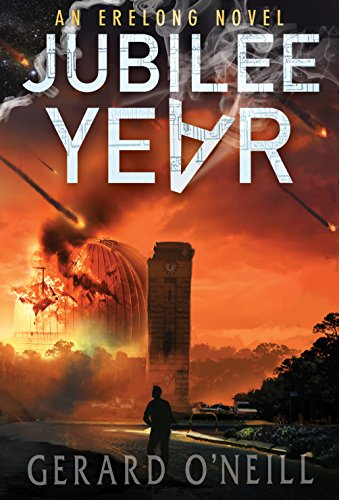 Jubilee Year: A Technothriller (The Erelong Trilogy Book 1) by [O'Neill, Gerard]