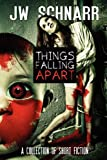 Things Falling Apart, James Schnarr, 1927400031