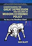 img - for Understanding the Great Depression and Failures of Modern Economic Policy: The Story of the Heedless Giant book / textbook / text book