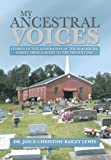 My Ancestral Voices, Joice Christine Bailey Lewis, 1483614905