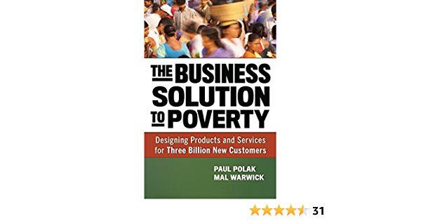 The Business Solution to Poverty; Designing Products and ...