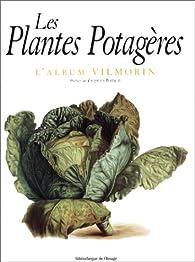Les plantes potagères : L'album Vilmorin par Jacques Barreau