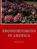 Rhododendrons in America, Ted Van Veen, 0832303747