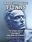 March of the Titans: the Complete History of the White Race, Arthur Kemp, 1480242292