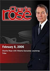 Charlie Rose with Alberto Gonzales; Laurence Tribe (February 8, 2006)
