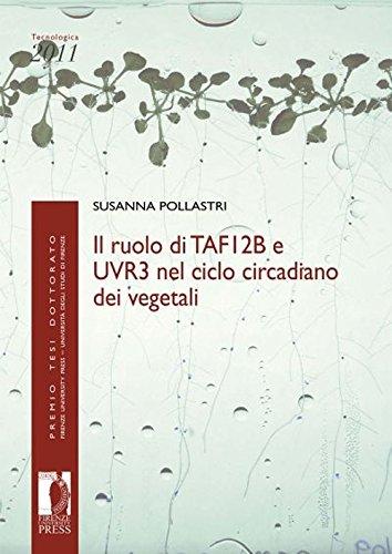 Ruolo di TAF12b e UVR3 nel ciclo circadiano dei vegetali ...