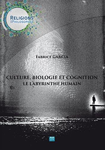 Culture, biologie et cognition - Le labyrinthe humain: Essai de philosophie (French Edition)