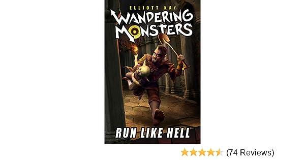 I Survived Monster In Lower Stacks Of >> Amazon Com Run Like Hell Wandering Monsters Book 1 Ebook Elliott
