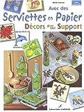 Avec des serviettes en papier, décors pout tout support