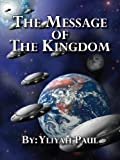 Message of the Kingdom, Yliyah Paul, 1585003409