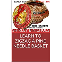 LEARN TO ZIGZAG A PINE NEEDLE BASKET