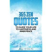 365 Zen Quotes to Guide Your Life to Happiness and Inner Peace