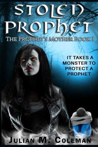 Book: Stolen Prophet (The Prophet's Mother Book 1) by Julian M. Coleman