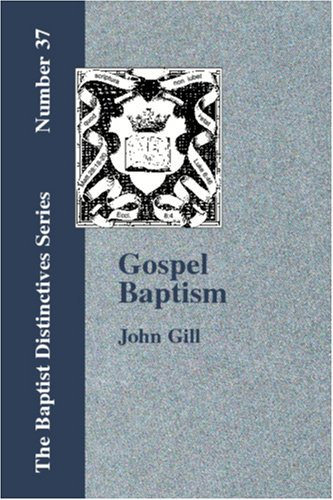 Gospel Baptism: A Collection of Sermons & Tracts on Baptism pdf