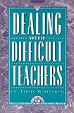 Dealing with Difficult Teachers