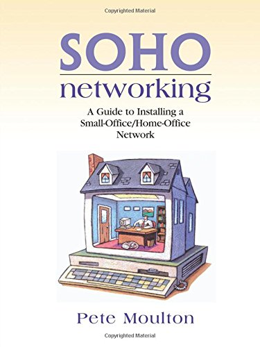 Soho Networking A Guide To Installing A Small Office Home Office Network Moulton Pete 9780130473318 Books Amazon Ca
