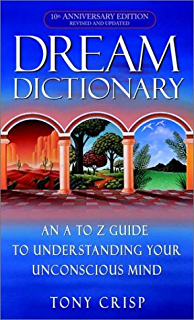 12 000 dreams interpreted a new edition for the 21st century dream dictionary an a to z guide to understanding your unconscious mind fandeluxe Image collections