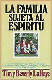 La Familia Sujeta al Espiritu, Tim LaHaye and Beverly LaHaye, 0881130850