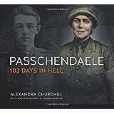Passchendaele: 103 Days In Hell