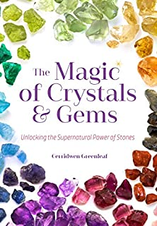 Book Cover: The Magic of Crystals and Gems: Unlocking the Supernatural Power of Stones